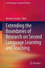 Extending the Boundaries of Research on Second Language Learning and Teaching - Miroslaw Pawlak