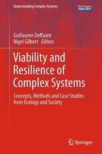 Viability and Resilience of Complex Systems : Concepts, Methods and Case Studies from Ecology and Society