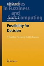 Possibility for Decision : A Possibilistic Approach to Real Life Decisions - Christer Carlsson