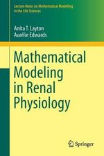 Mathematical Modeling in Renal Physiology - Anita T. Layton