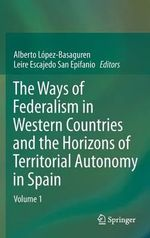 The Ways of Federalism in Western Countries and the Horizons of Territorial Autonomy in Spain : Liberal Resistance and the Bloomsbury Group