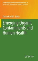 Emerging Organic Contaminants and Human Health : Handbook of Environmental Chemistry
