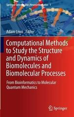 Computational Methods to Study the Structure and Dynamics of Biomolecules and Biomolecular Processes - from Bioinformatics to Molecular Quantum Mechanics : The Science of Planets Around Stars