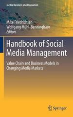 Handbook of Social Media Management : Value Chain and Business Models in Changing Media Markets