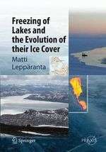 Freezing of Lakes and the Evolution of Their Ice Cover - Matti Lepparanta