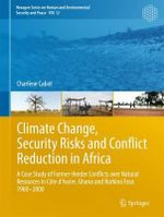 Climate Change, Security Risks, and Conflict Reduction in Africa : SpringerBriefs in Environment, Security, Development and Peace - Charlene Cabot