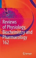 Reviews of Physiology, Biochemistry and Pharmacology : Volume 162