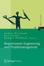 Requirements Engineering Und Projektmanagement : Xpert.Press - Ralf Fahney