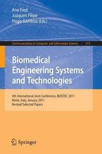 Biomedical Engineering Systems and Technologies : 4th International Joint Conference, Biostec 2011, Rome, Italy, January 26-29, 2011, Revised Selected