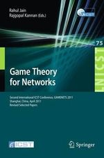 Game Theory for Networks : 2nd International ICST Conference, GameNets 2011, Shanghai, China, April 11-18, 2011, Revised Selected Papers