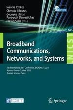 Broadband Communications, Networks and Systems : 7th International ICST Conference, BroadnNts 2010, Athens, Greece, October 25-27, 2010, Revised Selected Papers