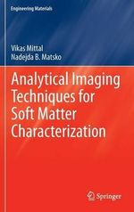 Analytical Imaging Techniques for Soft Matter Characterization - Vikas Mittal