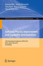 Software Process Improvement and Capability Determination : 12th International Conference, Spice 2012, Palma de Mallorca, Spain, May 29-31, 2012. Proce