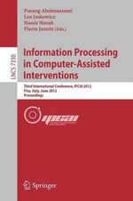Information Processing in Computer Assisted Interventions : Third International Conference, Ipcai 2012, Pisa, Italy, June 27, 2012, Proceedings