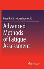 Advanced Methods of Fatigue Assessment - Dieter Radaj