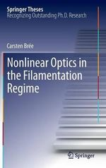 Nonlinear Optics in the Filamentation Regime - Carsten Bree