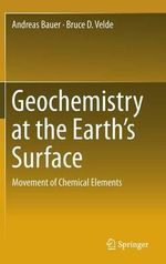 Geochemistry at the Earth's Surface : Movement of Chemical Elements - Bruce D. Velde