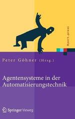 Agentensysteme in Der Automatisierungstechnik : Xpert.Press