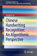 Chinese Handwriting Recognition : An Algorithmic Perspective - Tong-Hua Su