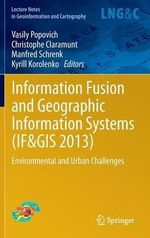 Information Fusion and Geographic Information Systems (IF&GIs' 2013) : From Colossus to Qubits
