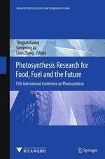 Photosynthesis Research for Food, Fuel and Future : 15th International Conference on Photosynthesis