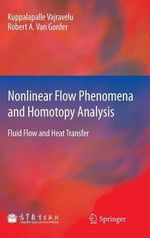 Nonlinear Flow Phenomena and Homotopy Analysis : Fluid Flow and Heat Transfer - Kuppalapalle Vajravelu
