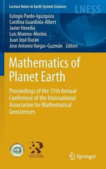 Mathematics of Planet Earth : Proceedings of the 15th International Association for Mathematical Geosciences Conference