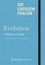 Die Grossen Fragen - Evolution - Francisco J Ayala
