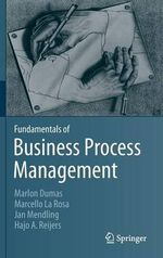 Fundamentals of Business Process Management - Marlon Dumas