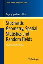 Stochastic Geometry, Spatial Statistics and Random Fields : Volume 1