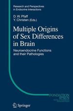 Multiple Origins of Sex Differences in Brain : Neuroendocrine Functions and Their Pathologies