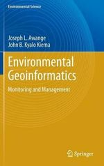 Environmental Geoinformatics : Monitoring and Management - Joseph L. Awange
