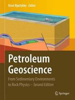 Petroleum Geoscience 2015 : From Sedimentary Environments to Rock Physics