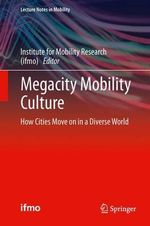 Megacity Mobility Culture : How Cities Move on in a Diverse World