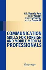 Communication Skills for Foreign and Mobile Medical Professionals - Kris Van De Poel