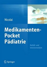 Medikamenten-Pocket Padiatrie - Notfall- Und Intensivmedizin : Questions and Answers - Thomas Nicolai