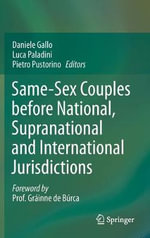 Same-Sex Couples Before National, Supranational and International Jurisdictions : Developments in EU Legislation and New Challenges ...