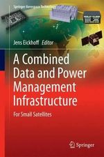 A Combined Data and Power Management Infrastructure : 1997-2013 (Sojourner, Spirit, Opportunity and Curi...
