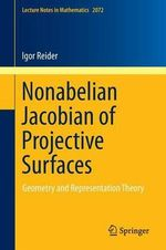 Nonabelian Jacobian of Projective Surfaces : Geometry and Representation Theory - Igor Reider