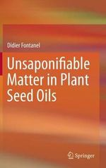 Unsaponifiable Matter in Plant Seed Oils : A Perspective from Food Quality Control System - Didier Fontanel