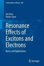 Resonance Effects of Excitons and Electrons - Ion Geru