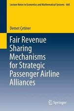 Fair Revenue Sharing Mechanisms for Strategic Passenger Airline Alliances - Demet Cetiner