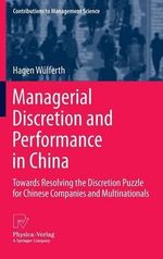 Managerial Discretion and Performance in China - Hagen Wulferth
