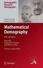 Mathematical Demography : Selected Papers - David P. Smith