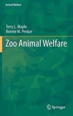 Zoo Animal Welfare : Animal Welfare - Terry L. Maple