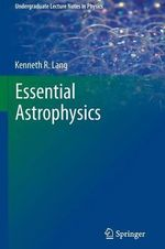 Essential Astrophysics - Kenneth R. Lang