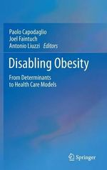 Disabling Obesity : From Determinants to Health Care Models