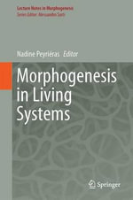 Morphogenesis in Living Systems : v. 1