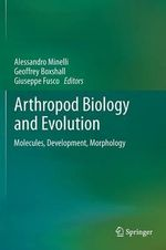 Arthropod Biology and Evolution : Molecules, Development, Morphology