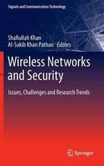 Wireless Networks and Security : Issues, Challenges and Research Trends